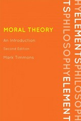 Moral Theory 2nd Edition 9780742564923 0742564924