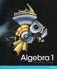 Algebra 1 Common Core Student Edition Grade 8/9 1st Edition 9780133185485 0133185486
