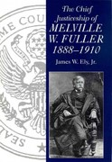 The Chief Justiceship of Melville W. Fuller, 1888-1910 0 9781611171280 1611171288
