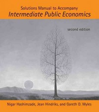 Solutions Manual to Accompany Intermediate Public Economics 2nd edition 9780262518482 0262518481