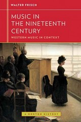 Music in the Nineteenth Century (Western Music in Context: A Norton History) 1st Edition 9780393922820 0393922820