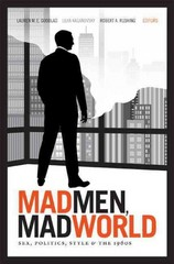 Mad Men, Mad World 1st Edition 9780822354185 0822354187
