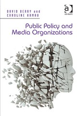 Public Policy and Media Organizations 0 9781409402763 1409402762