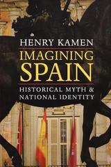 Imagining Spain 1st Edition 9780300191110 0300191111