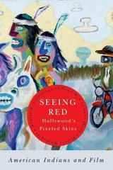 Seeing Red—Hollywood's Pixeled Skins 1st Edition 9781611860818 1611860814