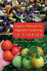 Organic Methods for Vegetable Gardening in Florida 1st Edition 9780813044019 0813044014