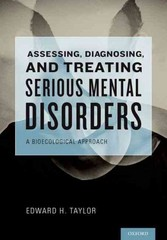 Assessing, Diagnosing, and Treating Serious Mental Disorders 1st Edition 9780195324792 019532479X