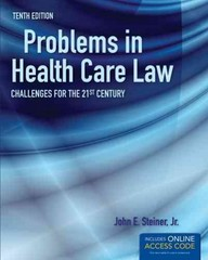 Problems in Health Care Law 1st Edition 9781449685522 1449685528