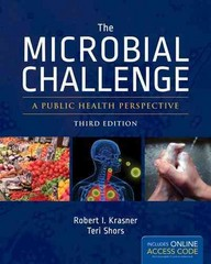 The Microbial Challenge 3rd Edition 9781449673758 1449673759
