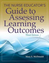 The Nurse Educator's Guide To Assessing Learning Outcomes 3rd Edition 9781449687670 1449687679