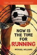 Now Is the Time for Running 1st Edition 9780316077880 0316077887