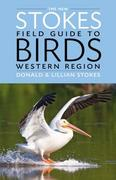 The New Stokes Field Guide to Birds - Western Region 1st Edition 9780316213929 0316213926