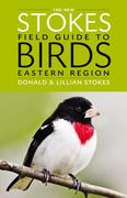 The New Stokes Field Guide to Birds: Eastern Region 1st Edition 9780316213936 0316213934