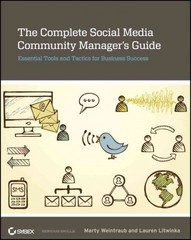 The Complete Social Media Community Manager's Guide 1st Edition 9781118466858 1118466853