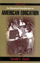 An Historical Introduction to American Education 3rd Edition 9781478616863 1478616865