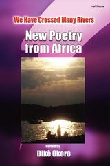 We Have Crossed Many Rivers New Poetry from Africa 1st Edition 9789788244325 9788244327