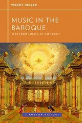 Music in the Baroque (Western Music in Context: A Norton History) 1st Edition 9780393904574 0393904571