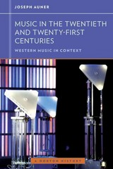 Music in the Twentieth and Twenty-First Centuries 1st Edition 9780393929201 0393929205