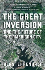 The Great Inversion and the Future of the American City 1st Edition 9780307474377 0307474372