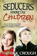 Seducers among Our Children 2nd Edition 9780984636655 098463665X