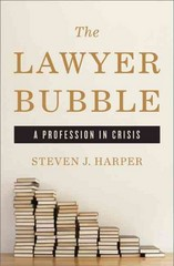 The Lawyer Bubble 1st Edition 9780465058778 0465058779