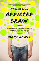 Memoirs of an Addicted Brain 1st Edition 9781610392334 1610392337