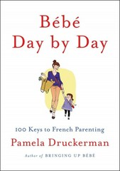 Bébé Day by Day 1st Edition 9781594205538 1594205531