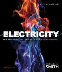 Electricity for Refrigeration, Heating, and Air Conditioning 9th Edition 9781285179988 1285179986
