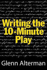 Writing the 10 Minute Play 1st Edition 9781557838483 1557838488