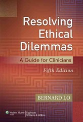 Resolving Ethical Dilemmas 5th Edition 9781451176407 1451176406