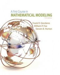 A First Course in Mathematical Modeling 5th Edition 9781285050904 1285050908