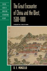 The Great Encounter of China and the West, 1500-1800 4th Edition 9781442219762 1442219769