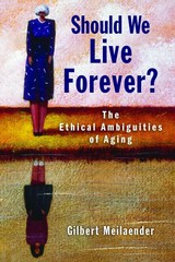 Should We Live Forever? 1st Edition 9780802868695 080286869X
