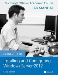Exam 70-410 Installing and Configuring Windows Server 2012 Lab Manual 1st Edition 9781118511589 1118511581