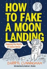 How to Fake a Moon Landing 1st Edition 9781419706899 1419706896