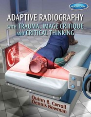 Adaptive Radiography with Trauma, Image Critique and Critical Thinking 1st Edition 9781111541200 1111541205