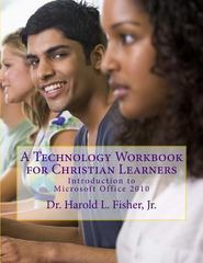 A Technology Workbook for Christian Learners 1st Edition 9781475279979 1475279973