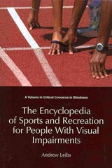 The Encyclopedia of Sports and Recreation for People with Visual Impairments 0 9781623960407 1623960401