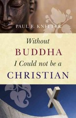Without Buddha I Could Not Be a Christian 1st Edition 9781851689637 185168963X