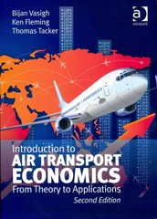 Introduction to Air Transport Economics 2nd Edition 9781409454878 1409454878
