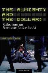 The Almighty and the Dollar: Reflections on Economic Justice for All 1st Edition 9781599820873 1599820870
