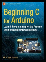 Beginning C for Arduino 1st Edition 9781430247760 1430247762