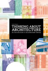 Thinking about Architecture 1st Edition 9781780671468 1780671466
