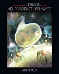 An Introduction to Drugs and the Neuroscience of Behavior 1st Edition 9780495907268 049590726X