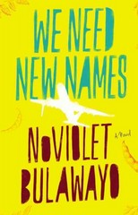 We Need New Names 1st Edition 9780316230810 0316230812