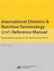 International Dietetics and Nutritional Terminology (IDNT) Reference Manual 4th Edition 9780880914673 088091467X