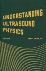 Understanding Ultrasound Physics 4th Edition 9780962644450 0962644455