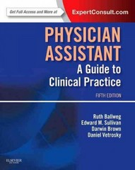 Physician Assistant: A Guide to Clinical Practice 5th Edition 9781455723102 145572310X