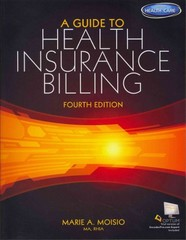 A Guide to Health Insurance Billing (Book Only) 4th Edition 9781285193588 128519358X