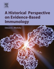 A Historical Perspective on Evidence-Based Immunology 1st Edition 9780123983756 0123983754